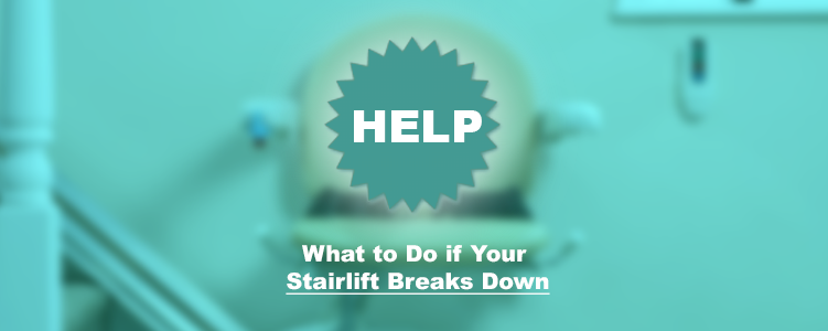 What to Do if Your Stairlift Breaks Down